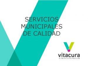 SERVICIOS MUNICIPALES DE CALIDAD Misin y Visin MISION