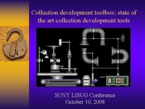 Collection development toolbox state of the art collection