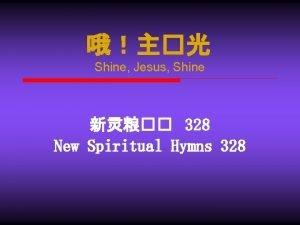 Shine Jesus Shine 328 New Spiritual Hymns 328