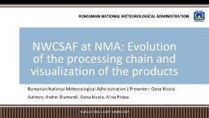 ROMANIAN NATIONAL METEOROLOGICAL ADMINISTRATION NWCSAF at NMA Evolution