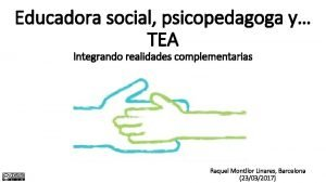 Educadora social psicopedagoga y TEA Integrando realidades complementarias