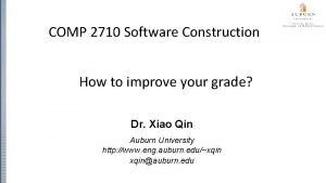 COMP 2710 Software Construction How to improve your