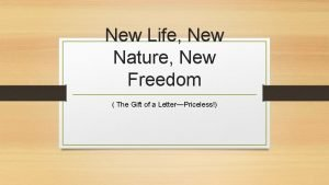 New Life New Nature New Freedom The Gift