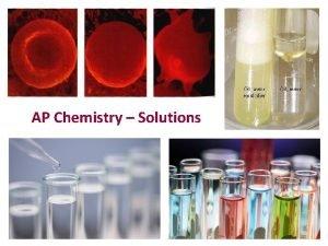 AP Chemistry Solutions solution homogeneous mixture solid liquid