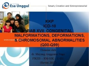 KKP ICD10 BAB XVII CONGENITAL MALFORMATIONS DEFORMATIONS CHROMOSOMAL