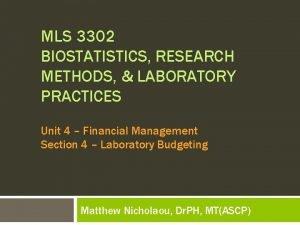 MLS 3302 BIOSTATISTICS RESEARCH METHODS LABORATORY PRACTICES Unit