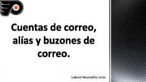 Gabriel Montas Len Una cuenta de correo cuenta