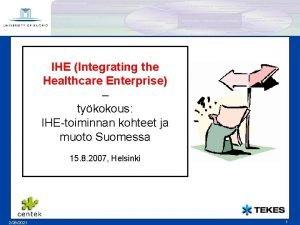 IHE Integrating the Healthcare Enterprise tykokous IHEtoiminnan kohteet