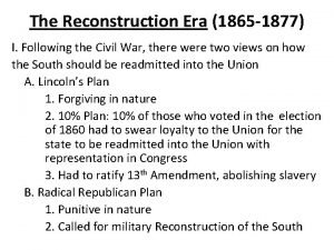 The Reconstruction Era 1865 1877 I Following the