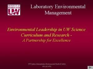 Laboratory Environmental Management Environmental Leadership in UW Science