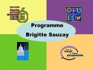 Programme Brigitte Sauzay Programme Brigitte Sauzay Historique Programme