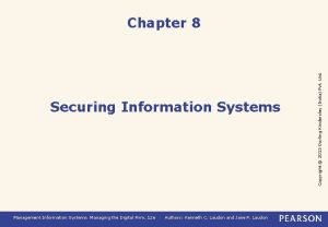 Securing Information Systems Management Information Systems Managing the
