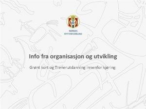 Info fra organisasjon og utvikling Grnt kort og