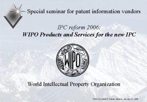 Special seminar for patent information vendors IPC reform