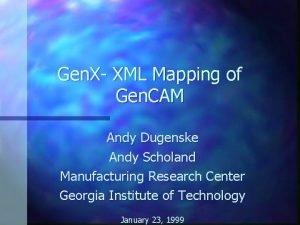 Gen X XML Mapping of Gen CAM Andy