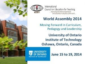 World Assembly 2014 Moving Forward in Curriculum Pedagogy