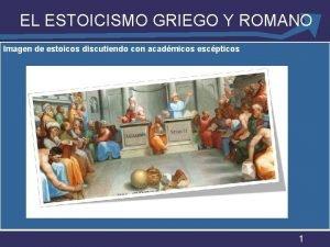 EL ESTOICISMO GRIEGO Y ROMANO Imagen de estoicos