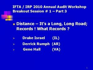 IFTA IRP 2010 Annual Audit Workshop Breakout Session