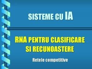 SISTEME CU IA RNA PENTRU CLASIFICARE SI RECUNOASTERE