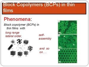 Block Copolymers BCPs in thin films Phenomena Block