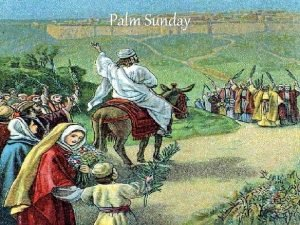 Palm Sunday Crown him with many crowns The