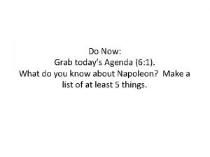 Do Now Grab todays Agenda 6 1 What