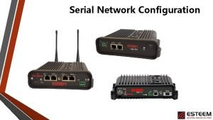 Serial Network Configuration Serial Over Broadband Serial Interface