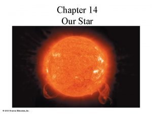 Chapter 14 Our Star 2010 Pearson Education Inc