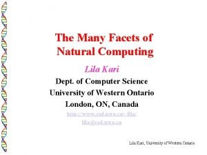 The Many Facets of Natural Computing Lila Kari