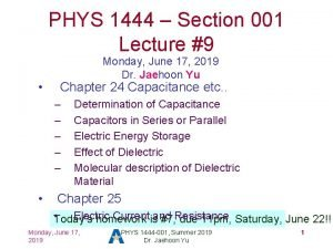 PHYS 1444 Section 001 Lecture 9 Monday June