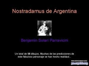 Nostradamus de Argentina Benjamin Solari Parravicini Un total