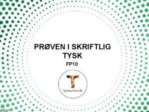 PRVEN I SKRIFTLIG TYSK FP 10 PRVEN ER