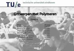Ontwerpen met Polymeren Groep 4 Naam IDnummer Berkien