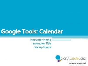 Google Tools Calendar Instructor Name Instructor Title Library