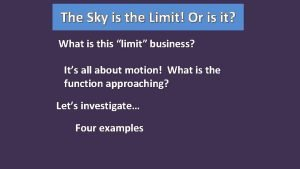 The Sky is the Limit Or is it