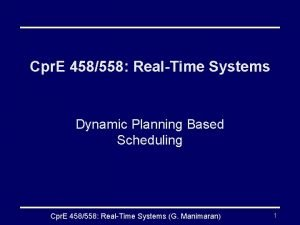Cpr E 458558 RealTime Systems Dynamic Planning Based