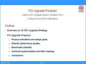 ITS Upgrade Proposal CERN LHCC Upgrade Session 20