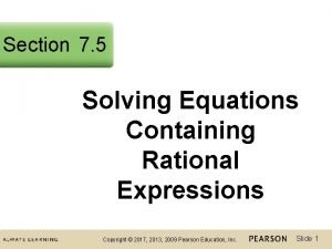 Section 7 5 Solving Equations Containing Rational Expressions