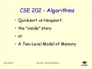CSE 202 Algorithms Quicksort vs Heapsort the inside