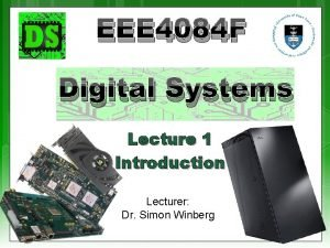 EEE 4084 F Digital Systems Lecture 1 Introduction
