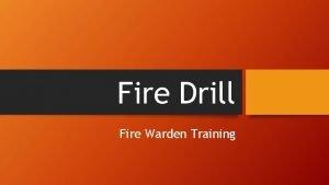 Fire Drill Fire Warden Training Fire Warden Primary