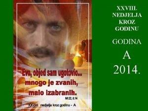 XXVIII NEDJELJA KROZ GODINU GODINA A 2014 1
