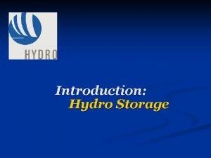 Introduction Hydro Storage Storage Forms Storage Scales small