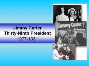 Jimmy Carter ThirtyNinth President 1977 1981 ON THE