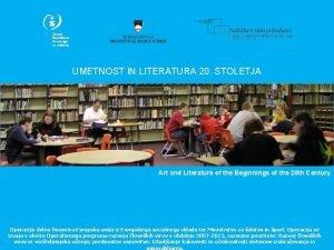 UMETNOST IN LITERATURA 20 STOLETJA Art and Literature