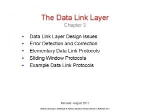 The Data Link Layer Chapter 3 Data Link