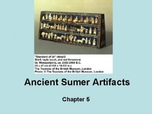 Ancient Sumer Artifacts Chapter 5 Was Sumer a