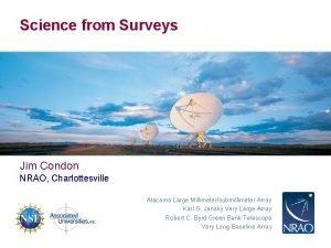 Science from Surveys Jim Condon NRAO Charlottesville Atacama