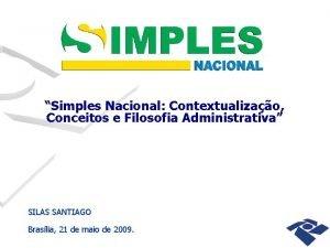 Simples Nacional Contextualizao Conceitos e Filosofia Administrativa SILAS