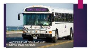 Marthas Vineyard Transit Authority MARTHAS VINEYARD TRANSIT AUTHORITY
